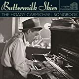 Buttermilk Skies: The Hoagy Carmichael Song Book Various Artists