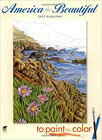 America the Beautiful to Paint or Color (Dover Art Coloring Book) written by Dot Barlowe