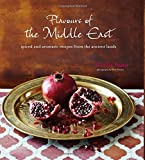 Ghillie Basan Flavours of the Middle East - 60 Authentic aromatic, fragrant and spicy recipes from the award-winning author of 'Tagine'