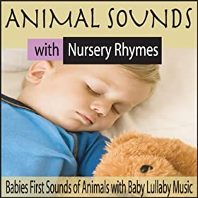 Animal Sounds With Nursery Rhymes: Babies First Sounds of Animals With Baby Lullaby Music