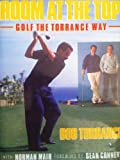 Room at the Top: Golf the Bob Torrance Way Bob Torrance