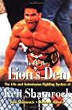Ken Shamrock Inside the Lion's Den: The Life and Submission Fighting System of Ken Shamrock