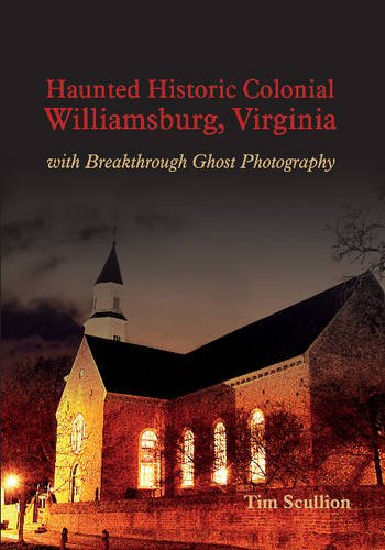 Haunted-Historic-Colonial-Williamsburg-Virginia-with-Breakthrough-Ghost-Photography