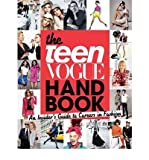 THE TEEN VOGUE HANDBOOK: AN INSIDER'S GUIDE TO CAREERS IN FASHION [WITH ONE-YEAR TEEN VOGUE SUBSCRIPTION] BY Teen Vogue( Author)Paperback on Oct-05-2009