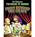 Simpsons Treehouse of Horror from Beyond the Grave[ SIMPSONS TREEHOUSE OF HORROR FROM BEYOND THE GRAVE ] By Groening, Matt ( Author )Aug-23-2011 Paperback