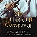 The Tudor Conspiracy: Spymaster Chronicles, Book 2 Audiobook by C.W. Gortner Narrated by Steve West