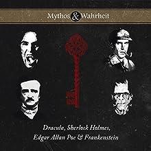 Mythos & Wahrheit: Dracula, Sherlock Holmes, Edgar Allan Poe & Frankenstein Hörbuch von Daniela Wakonigg Gesprochen von: Bodo Primus, Matthias Haase
