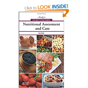 Mosby's Pocket Guide to Nutritional Assessment and Care (Nursing Pocket Guides)