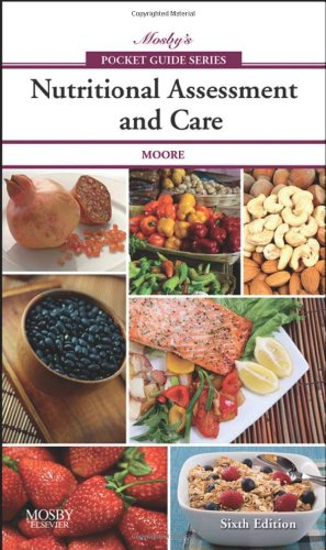 Mosby's Pocket Guide to Nutritional Assessment and Care,...