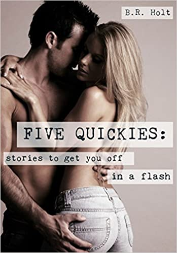 Five Quickies: Stories to Get You Off in a Flash