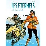 Les Eternels, tome 5 : La Cire qui chantepar Yann