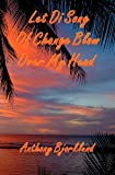 "Let Di Song Of Change Blow Over My Head (Di Island Song Series, Volume 3), the sequel to ""Jack And Di Rum Song"""