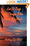 """Let Di Song Of Change Blow Over My Head (Di Island Song Series, Volume 3), the sequel to """"Jack And Di Rum Song"""""""