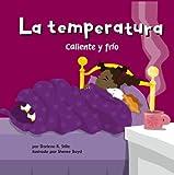 La Temperatura/The Temperature: Caliente Y Frio/ Heating Up and Cooling Down (Ciencia Asombrosa)