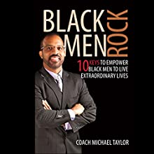 Black Men Rock! (       UNABRIDGED) by Michael Taylor Narrated by Michael Taylor