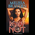 Ready or Not (       UNABRIDGED) by Melissa Brayden Narrated by Felicity Munroe