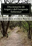 img - for Diccionario de Argot y del Lenguaje Informal (Spanish Edition) book / textbook / text book