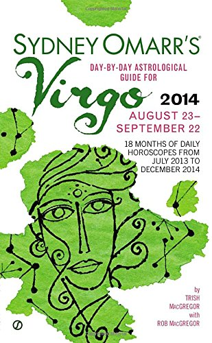 Sydney Omarr's Day-By-Day Astrological Guide for the Year 2014: Virgo (Sydney Omarr's Day By Day Astrological Guide for Virgo)