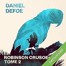Robinson Crusoé: Tome 2 | Livre audio Auteur(s) : Daniel Defoe Narrateur(s) : Laurent Jacquet