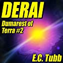 Derai: Dumarest Saga, Book 2 (       UNABRIDGED) by E. C. Tubb Narrated by Rish Outfield