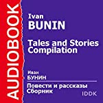 Tales and Stories Compilation [Russian Edition] | Ivan Bunin