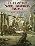img - for Tales of the North American Indians (Native American) book / textbook / text book