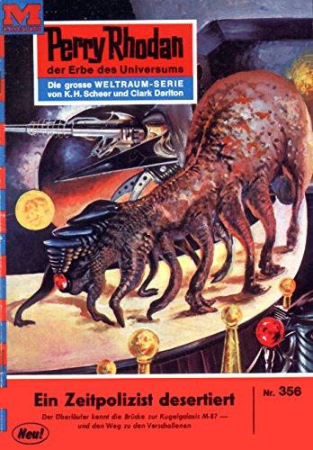 perry-rhodan-356-ein-zeitpolizist-desertiert-heftroman-perry-rhodan-zyklus-m-87-perry-rhodan-erstauf