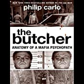 The Butcher: Anatomy of a Mafia Psychopath | [Philip Carlo]