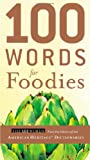 100 Words for Foodies (0547239688) by American Heritage Dictionaries, Editors of the