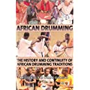 African Drumming: The History and Continutiy of African Drumming Traditions