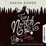 True North: Wo auch immer du bist (Vermont 1) | Sarina Bowen