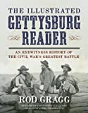 Illustrated Gettysburg Reader: An Eyewitness History of the Civil Wars Greatest Battle