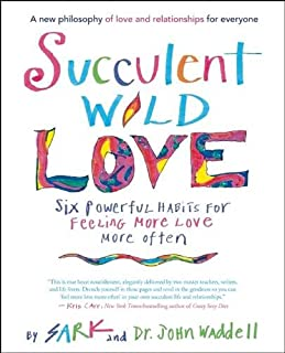 Book Cover: Succulent Wild Love: Six Powerful Habits for Feeling More Love More Often