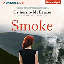 Smoke (       UNABRIDGED) by Catherine McKenzie Narrated by Amy McFadden, Cassandra Campbell, Danny Campbell