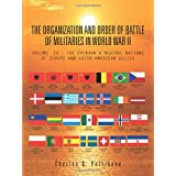THE ORGANIZATION AND ORDER OF BATTLE OF MILITARIES IN WORLD WAR II: VOLUME IX - THE OVERRUN & NEUTRAL NATIONS...
