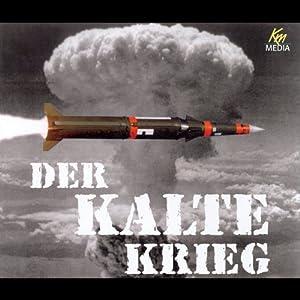 Der Kalte Krieg Hörbuch