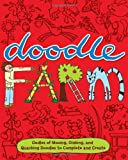img - for Doodle Farm: Oodles of Mooing, Oinking, and Quacking Doodles to Complete and Create book / textbook / text book
