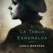 La tabla esmeralda [The Emerald Table] | Livre audio Auteur(s) : Carla Montero Maglano Narrateur(s) : Bea Rebollo Crespo