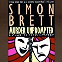 Murder Unprompted Audiobook by Simon Brett Narrated by Geoffrey Howard