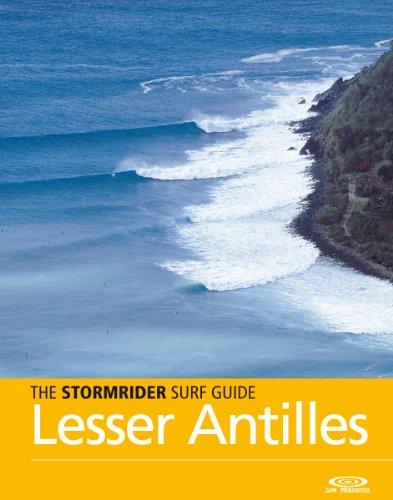 The Stormrider Surf Guide - Lesser Antilles (The Stormrider Surf Guides)