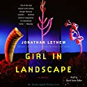 Girl in Landscape (       UNABRIDGED) by Jonathan Lethem Narrated by David Aaron Baker