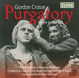 Gordon Crosse : Purgatory Opera in One Act