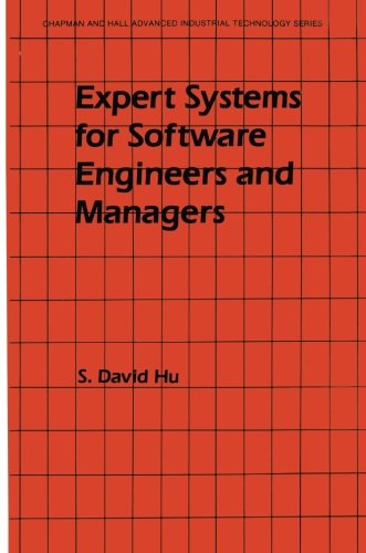 Expert Systems for Software Engineers and Managers (Chapman and Hall Advanced Industrial Technology Series)