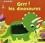 Grrr ! Les dinosaures