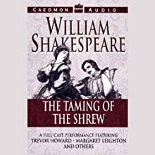The Taming of the Shrew  by William Shakespeare Narrated by Trevor Howard, Margaret Leighton, David Dodimead, full cast