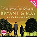 Bryant and May and the Invisible Code Audiobook by Christopher Fowler Narrated by Tim Goodman