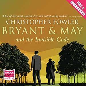 Bryant and May and the Invisible Code Audiobook