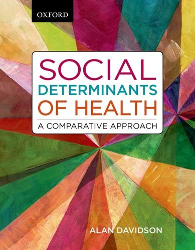 Social Determinants of Health: A Comparative Approach, by Alan Davidson