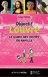 Objectif Louvre : Le guide des visites en famille