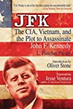 JFK: The CIA, Vietnam, and the Plot to Assassinate John F. Kennedy (Second Edition)